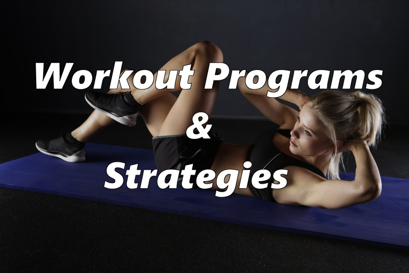 exercise and workout programs and strategies for fitnees